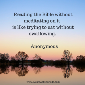 Read and Meditate when you read the Bible.